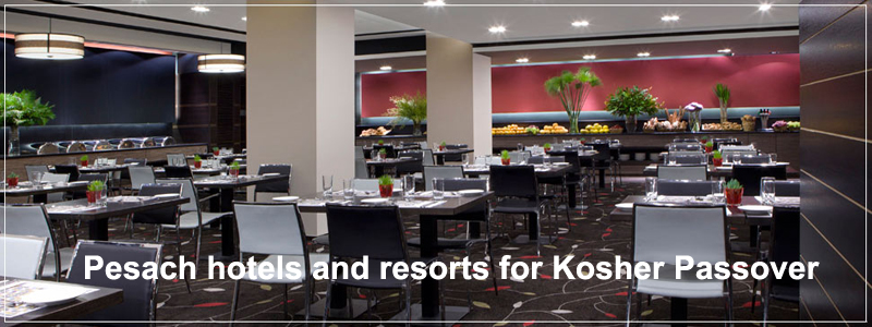 Pesach hotels and resorts for Kosher Passover